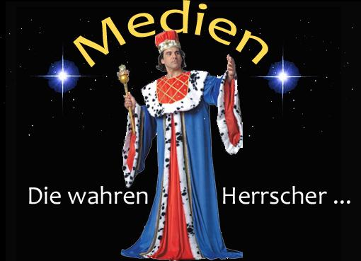 Medien - wahre Herrscher2