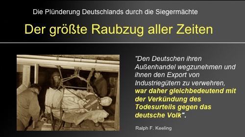 Die unfassliche Ausplünderung des besiegten Deutschlands durch die Siegermächte nach 1945. Und ihre heutige Fortsetzung durch den Merkel-Bolschewismus